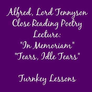 "Lord Alfred Tennyson ""In Memoriam"" and ""Tears, Idle Tears"""