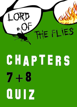 Lord of the Flies Chapters 7-8 Quiz William Golding