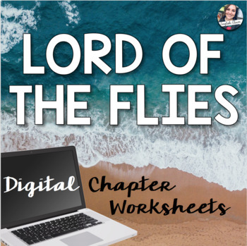 Lord of the Flies Chapter Worksheets -  Digital Resource