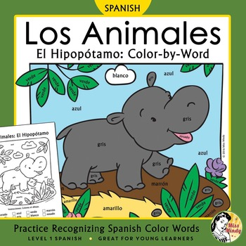 Los Animales: El Hipopótamo ~ Recognizing Spanish Color Na