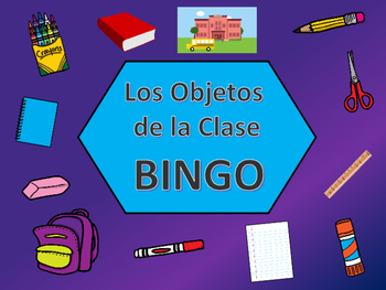 Los Objetos de la Clase BINGO – Spanish Classroom Objects