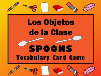 Los Objetos de la Clase Spoons Card Game -Spanish Classroo
