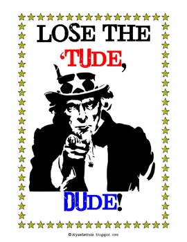 Lose the 'Tude, Dude Poster