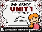 Louisiana History - Unit 1B - Native Americans