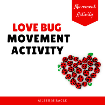 Love Bug Movement Activity