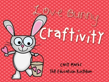 Love Bunny Craftivity: Fun for February!