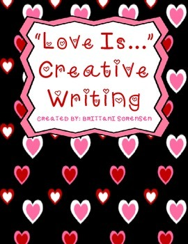 """""""Love Is"""" Valentine's Day Creative Writing Prompt: For Ear"""