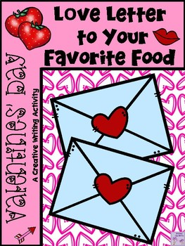 Valentine's Day Love Letter To Your Favorite Food (Descrip