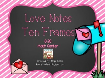 Love Notes Ten Frames 0-20 Math Center
