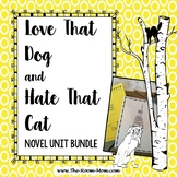 Love That Dog and Hate That Cat Novel Units Bundle