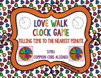 Love Walk Clock Game--Telling Time To The Nearest Minute--3.MD.1