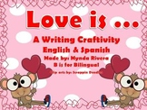 Love is... A writing Craftivity (English & Spanish)