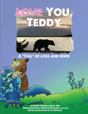 """Love you, Teddy ( A """"tail"""" of loss and hope)"""