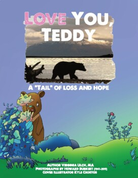 "Love you, Teddy- A ""tail"" of loss and hope"