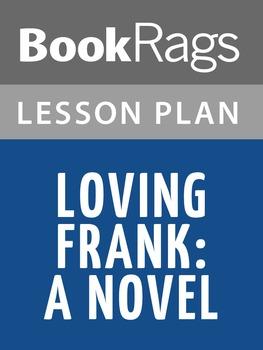 Loving Frank: A Novel Lesson Plans