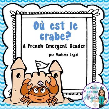 L'été: Summer Themed French Emergent Reader: Où est le crabe?