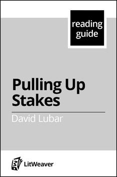 """Lubar, David.  """"Pulling Up Stakes""""  (Reading Guide)"""
