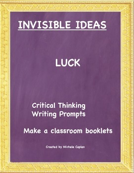 Luck is... Invisible Ideas critical and creative thinking