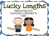 Lucky Lengths: Measuring with Metric and Customary Units