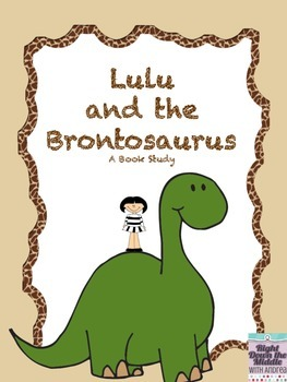 Lulu and the Brontosaurus {A Book Study}