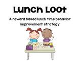 Lunch Loot: A Reward Based Lunch Room Behavior Improvement