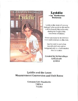 Lyddie and the Loom (Unit Rates, Conversion) 7.RP.A.1, 7.G