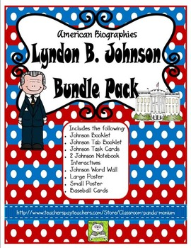 Lyndon B. Johnson Bundle Pack (Task Cards Included)