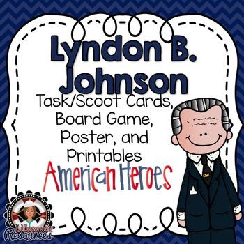 Lyndon B. Johnson Task Cards, Board Game, Posters, and Printables