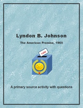 Lyndon B. Johnson:  The American Promise, 1965 Primary Sou