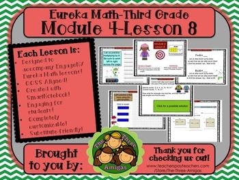 M4L08 Eureka Math-Third Grade: Module 4-Lesson 8 SmartBoar