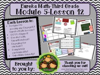 M5L12 Eureka Math - Third Grade: Module 5-Lesson 12 Smartb