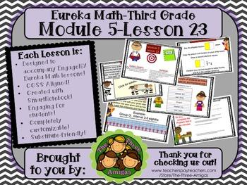 M5L23 Eureka Math - Third Grade: Module 5-Lesson 23 Smartb