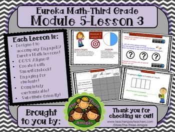M5L03 Eureka Math - Third Grade: Module 5- Lesson 3 Smartb