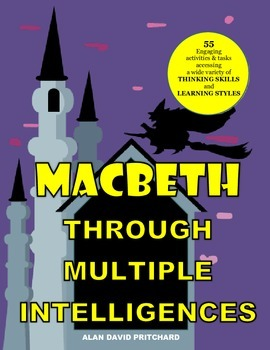 """Macbeth Through Multiple Intelligences: """"Highly Recommended!"""""""