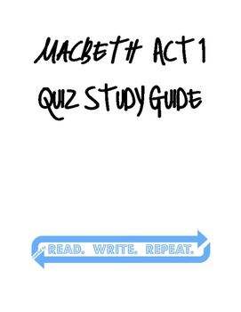 MACBETH UNIT: Act 1 Quiz Study Guide