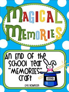 "MAGICAL MEMORIES- An End of the School Year ""Memories"" Craft"