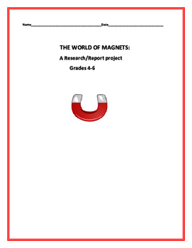 MAGNETS: A RESEARCH/ REPORT ACTIVITY, GRADES 3-6