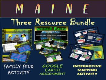 MAINE 3-Resource Bundle (Map Activty, GOOGLE Earth, Family