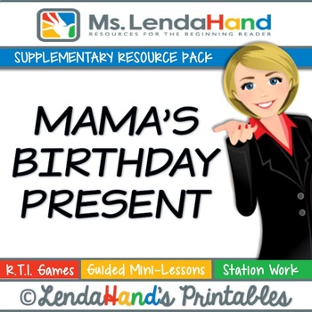 Reading Street, MAMA'S BIRTHDAY PRESENT, Teacher Pack by M