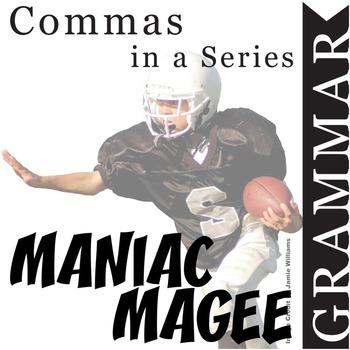 MANIAC MAGEE Grammar Commas in a Series (List)