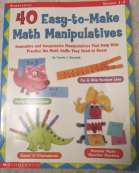 40 Easy-to-Make Math Manipulatives primary grade 1 2 3 (In