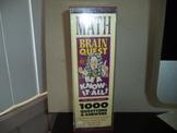 Brain Quest Math  ISBN 1-56305-880-4  (2 decks)
