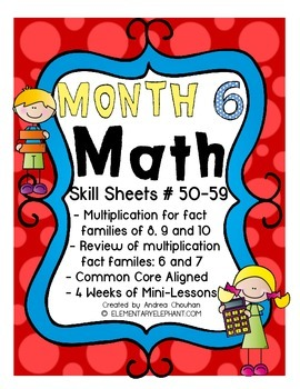 MATH Skill Sheets & Mini-Lessons MONTH 6 - Multiplication