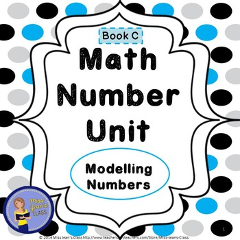 MATH Number Unit - Modelling Numbers - Practice Book C