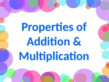 MATH PROPERTIES Commutative, Associative, Distributive, &