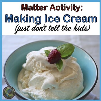 MATTER: Making Ice Cream