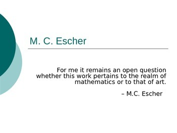 M.C. Escher and Art Cross Curricular Powerpoint- Highly Vi