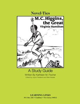 M.C. Higgins the Great - Novel-Ties Study Guide