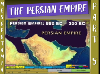 MESOPOTAMIA PART 5: PERSIAN EMPIRE, a fun 25-slide PowerPo