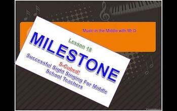 S-Cubed!  MILESTONE!  Lesson 18  Successful Sight Singing